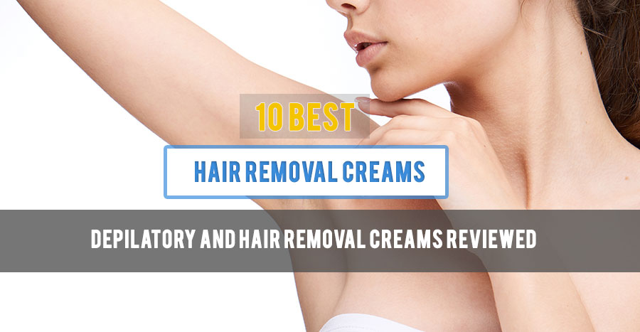 Depilatory and Hair Removal Creams Reviewed
