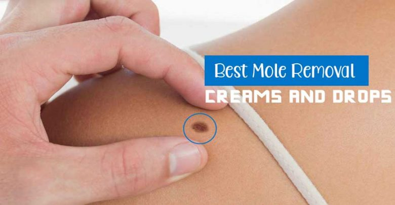 best mole removal creams and drops